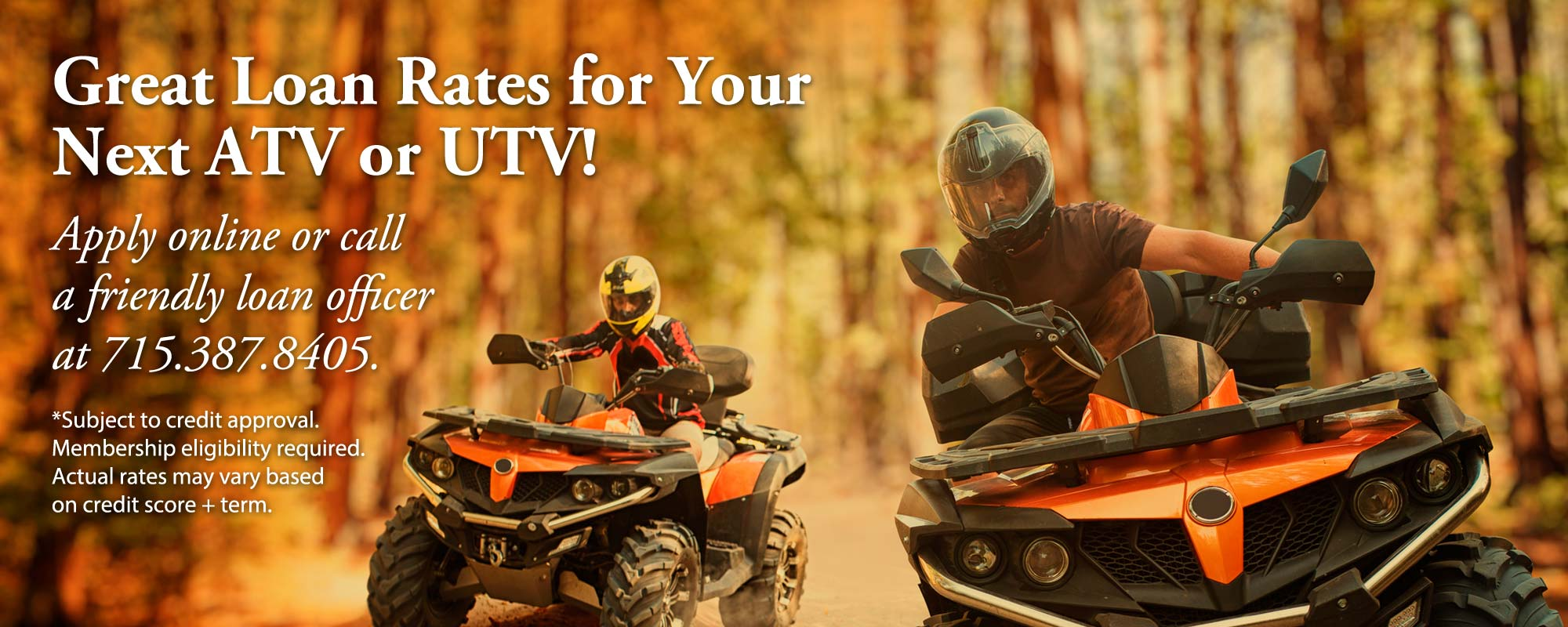 atv and utv loans call 715-387-8405